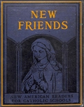 New Friends - Primer New American Readers for Catholic Schools